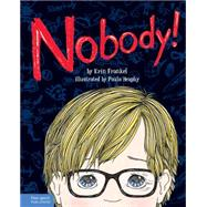 Nobody!: A Story About Overcoming Bullying in Schools by Frankel, Erin; Heaphy, Paula, 9781575424958