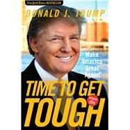 Time to Get Tough by Trump, Donald, 9781621574958
