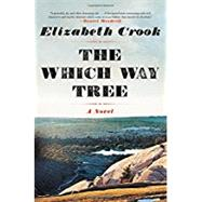 The Which Way Tree by Crook, Elizabeth, 9780316434959