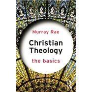Christian Theology: The Basics by Rae; Murray, 9780415814959