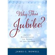Why This Jubliee? by Howell, James C., 9780835814959