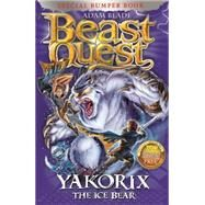 Beast Quest: Special 16: Yakorix the Ice Bear by Blade, Adam, 9781408334959