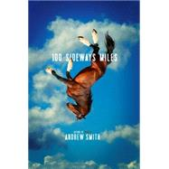 100 Sideways Miles by Smith, Andrew, 9781442444959