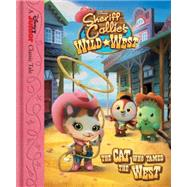 Sheriff Callie's Wild West The Cat Who Tamed the West by Disney Book Group; Disney Storybook Art Team, 9781484714959