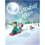 Snowball Moon by Slayton, Fran Cannon; Bishop, Tracy, 9781499804959