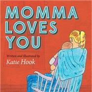 Momma Loves You by Hook, Katie, 9781630474959