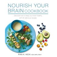 Nourish Your Brain Cookbook by Keck, Rika K., 9781782494959