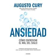 Ansiedad / Anxiety by Cury, Augusto, 9786075274959