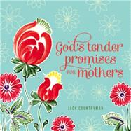 God's Tender Promises for Mothers by Countryman, Jack, 9780529104960