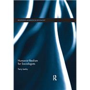 Humanist Realism for Sociologists by Leahy; Terry, 9781138644960