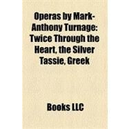 Operas by Mark-anthony Turnage by , 9781158444960