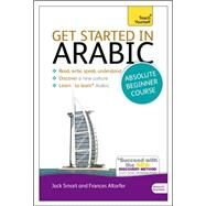 Get Started in Arabic with Two Audio CDs: A Teach Yourself Course by Smart, Jack; Altorfer, Frances, 9781444174960
