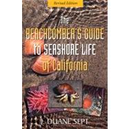 The Beachcomber's Guide to Seashore Life of California by Sept, J. Duane, 9781550174960