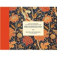 The Illustrated Letters and Diaries of the Pre-Raphaelites by Marsh, Jan, 9781849944960