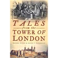 Tales From The Tower of London by Diehl, Daniel, 9780750934961