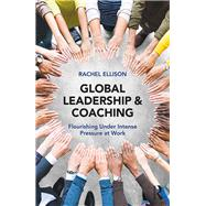 Coaching and Leadership: Ethical, diverse and sustainable leadership for higher productivity, profit and joyful insight by Ellison; Rachel, 9781138564961