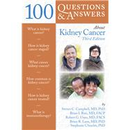 100 Questions  &  Answers About Kidney Cancer by Campbell, Steven C.; Rini, Brian I.; Uzzo, Robert G.; Lane, Brian, 9781284164961