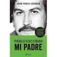 Pablo Escobar by Escobar, Juan Pablo, 9786070724961