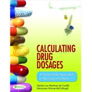 Calculating Drug Dosages: A Patient-Safe Approach to Nursing and Math by Sandra Luz Martinez de Castillo; Maryanne Werner-McCullough, 9780803624962