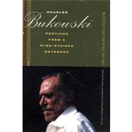 Portions from a Wine-Stained Notebook: Uncollected Stories and Essays, 1944-1990 by Bukowski, Charles, 9780872864962