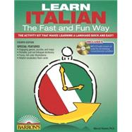 Learn Italian the Fast and Fun Way by Danesi, Marcel, Ph.D.; Wald, Heywood, 9781438074962