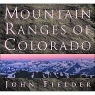 Mountain Ranges of Colorado by Fielder, John, 9781565794962