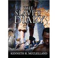 The Slave's Diary by Mcclelland, Kenneth R., 9781682374962