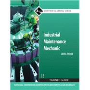 Industrial Maintenance Mechanic Level 3 Trainee Guide, Paperback, 3/E by NCCER, 9780136044963