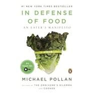 In Defense of Food : An Eater's Manifesto by Pollan, Michael, 9780143114963