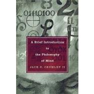 A Brief Introduction to the Philosophy of Mind by Crumley, Jack S., II, 9780742544963