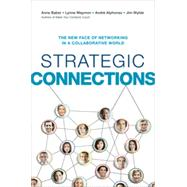 Strategic Connections: The New Face of Networking in a Collaborative World by Baber, Anne; Waymon, Lynne; Alphonso, Andre; Wylde, Jim, 9780814434963