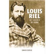 Louis Riel by Doyle, David, 9781553804963