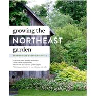 Growing the Northeast Garden by Keys, Andrew; Michaels, Kerry, 9781604694963