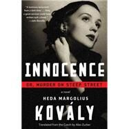 Innocence; or, Murder on Steep Street by KOVALY, HEDA MARGOLIUSZUCKER, ALEX, 9781616954963