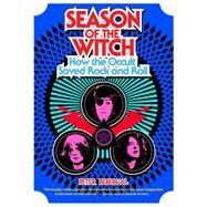 Season of the Witch: How the Occult Saved Rock and Roll by Bebergal, Peter, 9780399174964