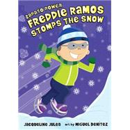 Freddie Ramos Stomps the Snow by Jules, Jacqueline; Benitez, Miguel, 9780807594964