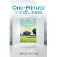 One-minute Mindfulness: How to Live in the Moment by Parke, Simon, 9781781804964