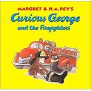Curious George and the Firefighters by Rey, Margret, 9780618494965