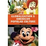 Globalization and American Popular Culture by Crothers, Lane, 9781442214965