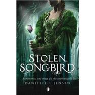 Stolen Songbird by JENSEN, DANIELLE L.STONE, STEVE, 9781908844965
