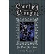 Courtney Crumrin 5 by Naifeh, Ted; Wucinich, Warren; Beaton, Jill; Wood, Keith (CON), 9781934964965