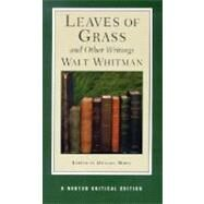 Leaves of Grass and Other Writings (Norton Critical Editions) by WHITMAN,WALT, 9780393974966