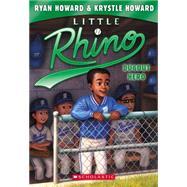Little Rhino #3: Dugout Hero by Howard, Ryan; Howard, Krystle; Madrid, Erwin, 9780545674966