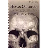 Human Osteology : A Laboratory and Field Manual by William Bass, 9780943414966