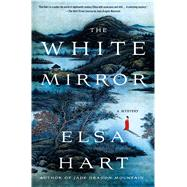 The White Mirror by Hart, Elsa, 9781250074966