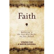 Faith by Cho, Yonggi; Goodall, Wayde, 9781424554966