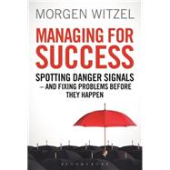 Managing for Success Spotting Danger Signals - And Fixing Problems Before They Happen by Witzel, Morgen, 9781472904966