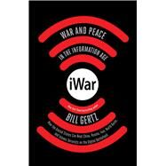 iWar War and Peace in the Information Age by Gertz, Bill, 9781501154966