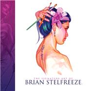 The Signature Art of Brian Stelfreeze by Stelfreeze, Brian, 9781608864966