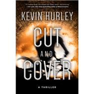 Cut and Cover by Hurley, Kevin, 9781634504966